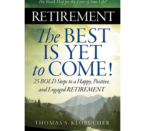 Retirement: The Best Is Yet To Come!
